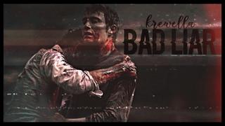 Hannibal & Will || BAD LIAR