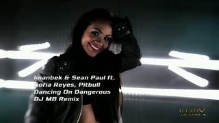 Imanbek & Sean Paul feat. Sofia Reyes, Pitbull – Dancing On Dangerous (DJ MB Remix) (Video Clip)