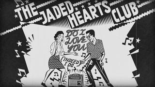 The Jaded Hearts Club - Do I Love You (Indeed I Do) (Lyric Video)