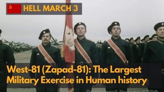 Zapad-81(Запад-81): The largest military exercise in human history (480P)