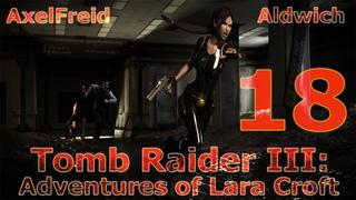 Tomb Raider III: AoLC - Прохождение [Серия 18: Вождь]