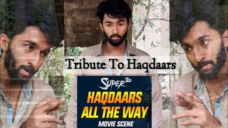 Tribute to Haqdaars - All the way | Sabse Bada challang -Super 30 Scene  |Tribute to Hrithik Roshan3
