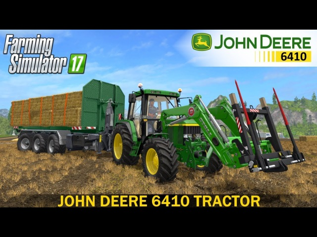 Farming Simulator 17 JOHN DEERE 6410 TRACTOR
