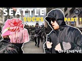 Seattle Sucks Part 1: The Fall of Antifa   Slightly Offens*ve
