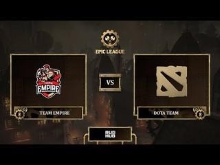 Team Empire vs Dota Team, EPIC League Season 3, bo3, game 3 [Maelstorm & Mila]