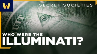 They're Watching You! | The History of the Illuminati