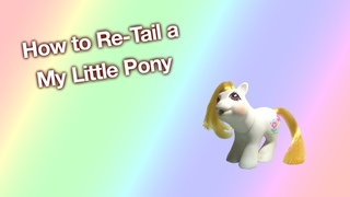 How to Re-Tail a My Little Pony