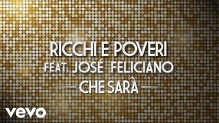 Ricchi E Poveri - Che sarà (Official Video) ft. José Feliciano